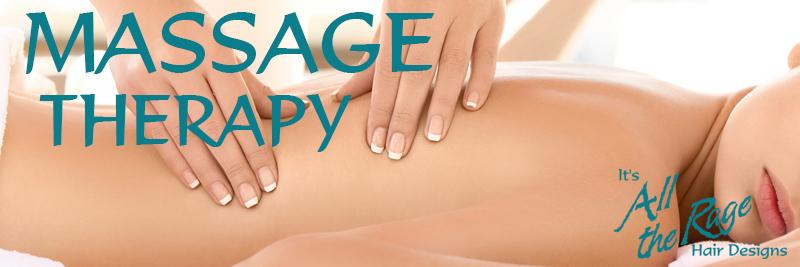 Massage Therapy at It's All The Rage Hair Designs