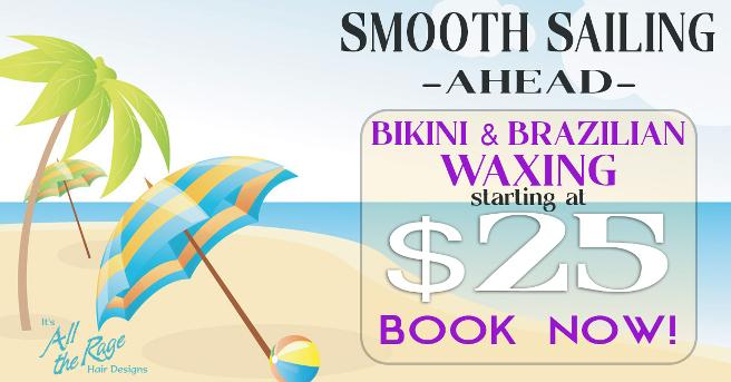 Bikini and Body Waxing Specials at It's All The Rage Hair Designs